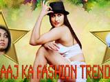 Aaj Ka Fashion Trend (2014)