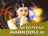 Ab To Piyaji Mann Dole Re (2000)