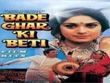 Bade Ghar Ki Beti Full Movie Videos