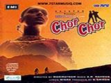 Chor Chor (1993)