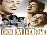 Dekh Kabira Roya (1957)