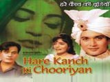 Hare Kanch Ki Chooriyan