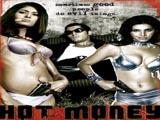 Hot Money (2006)