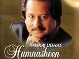 Humnasheen - Pankaj Udhas (2006)