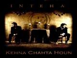Inteha - Kehna Chahta Houn (2009)