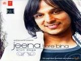 Jeena Tere Bina - Arun Daga (2007)
