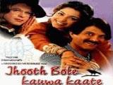 Jhooth Bole Kauwa Kaate (1998)