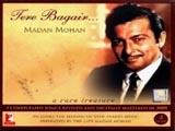 Madan Mohan - Tere Bagair (2009)