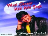 Meri Chunar Udd Udd Jaye (Falguni Pathak) (2008)