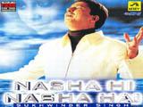 Nasha Hi Nasha Hai (Sukhwinder Singh) (2000)