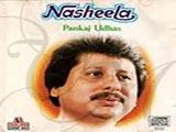 Nasheela (Pankaj Udhas) (1988)