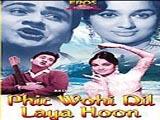 Phir Wohi Dil Laya Hoon (1963)