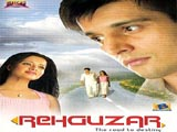 Rehguzar - The Road To Destiny (2006)