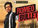 Romeo N Bullet (2017)