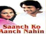 Saanch Ko Aanch Nahin (1979)