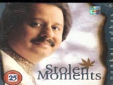 Stolen Moments - Pankaj Udhas