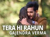 Tera Hi Rahun (2016)