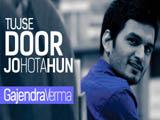 Tujhse Door Jo Hota Hun (2013)