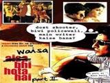 Waisa Bhi Hota Hai Part II