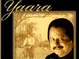 Yaara (Pankaj Udhas)