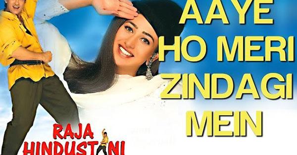 Aaye ho meri zindagi Mein Lyrics (Male) - Raja Hindustani ...